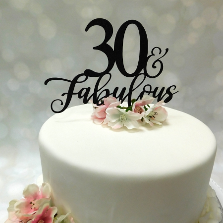 Cake Topper 30 and fabulous