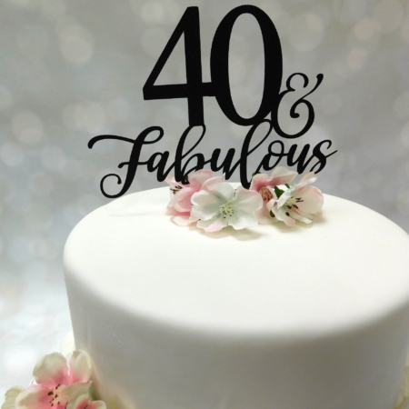 Cake Topper 40 and Fabulous
